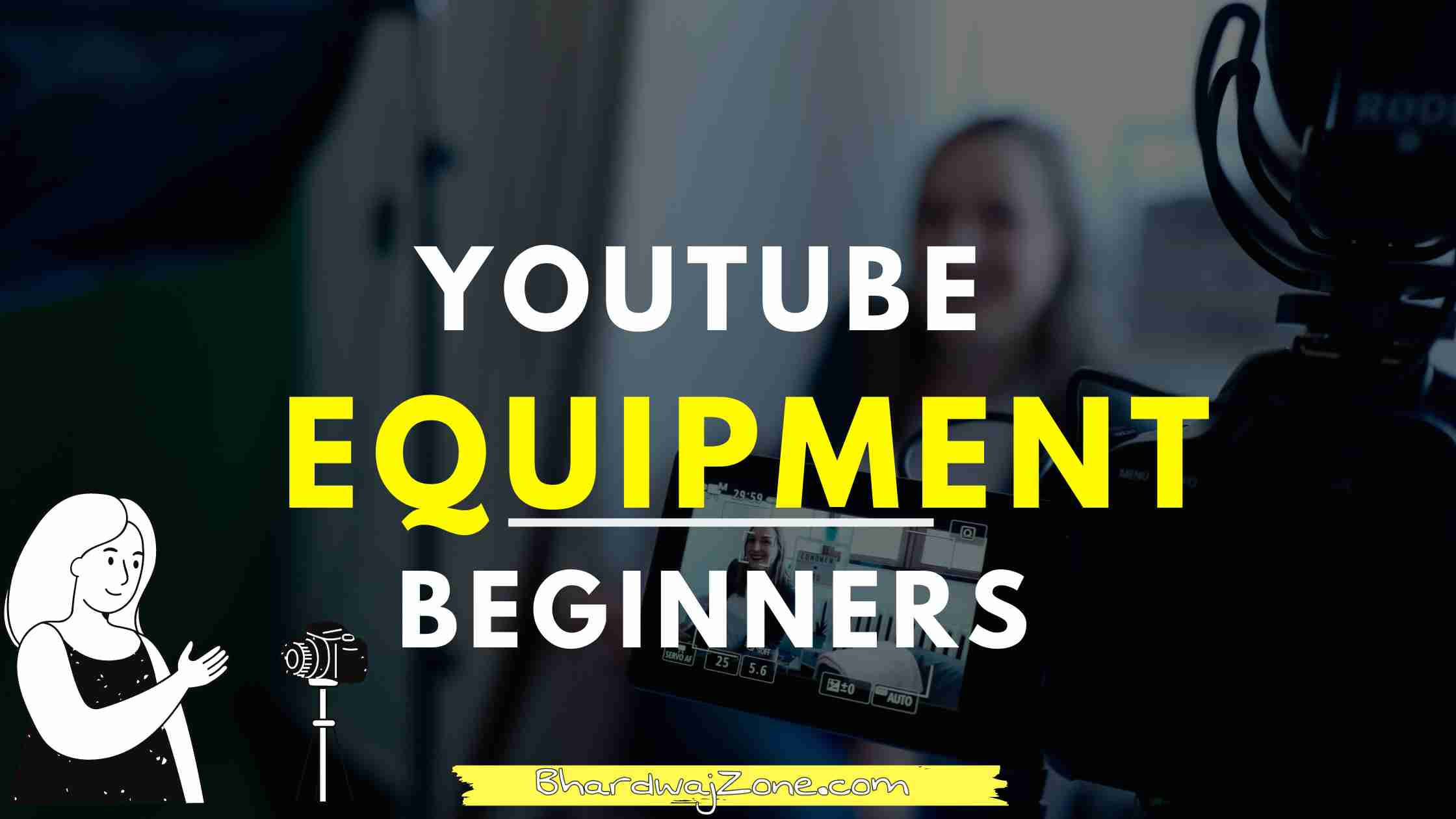 BEST YOUTUBE EQUIPMENT FOR BEGINNERS