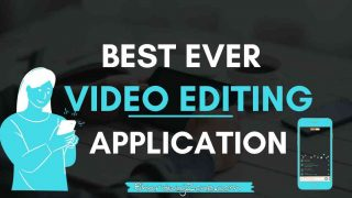 Top 6 Best Video Editing App For Youtube Beginners 2021