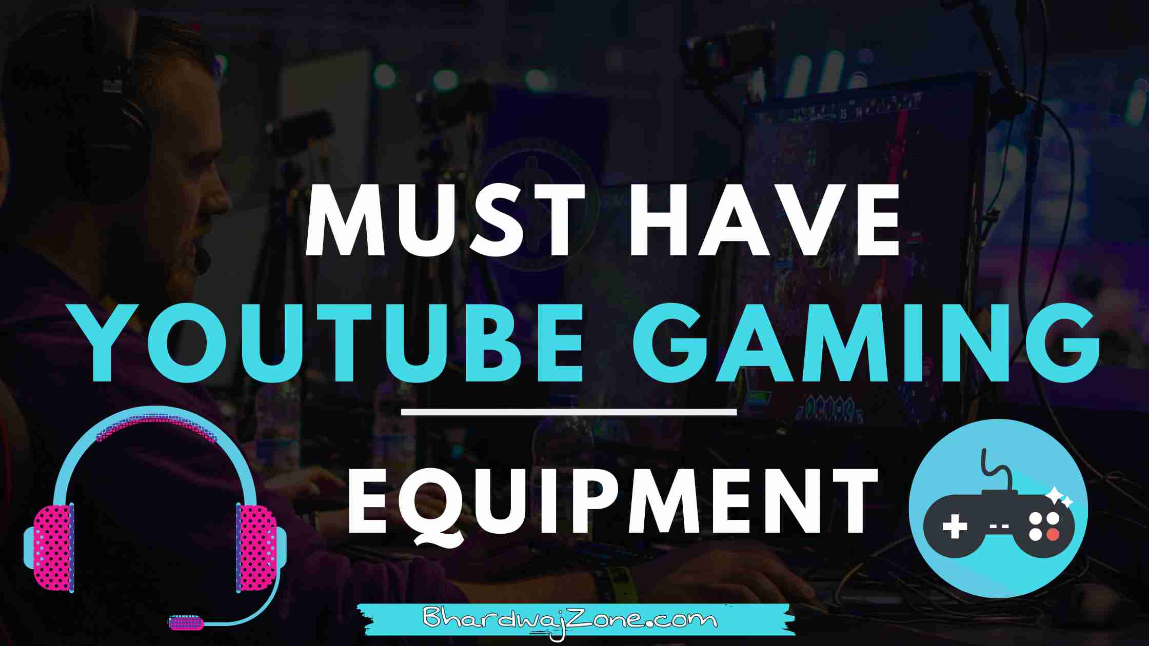 BEST YOUTUBE GAMING EQUIPMENT FOR BEGINNERS