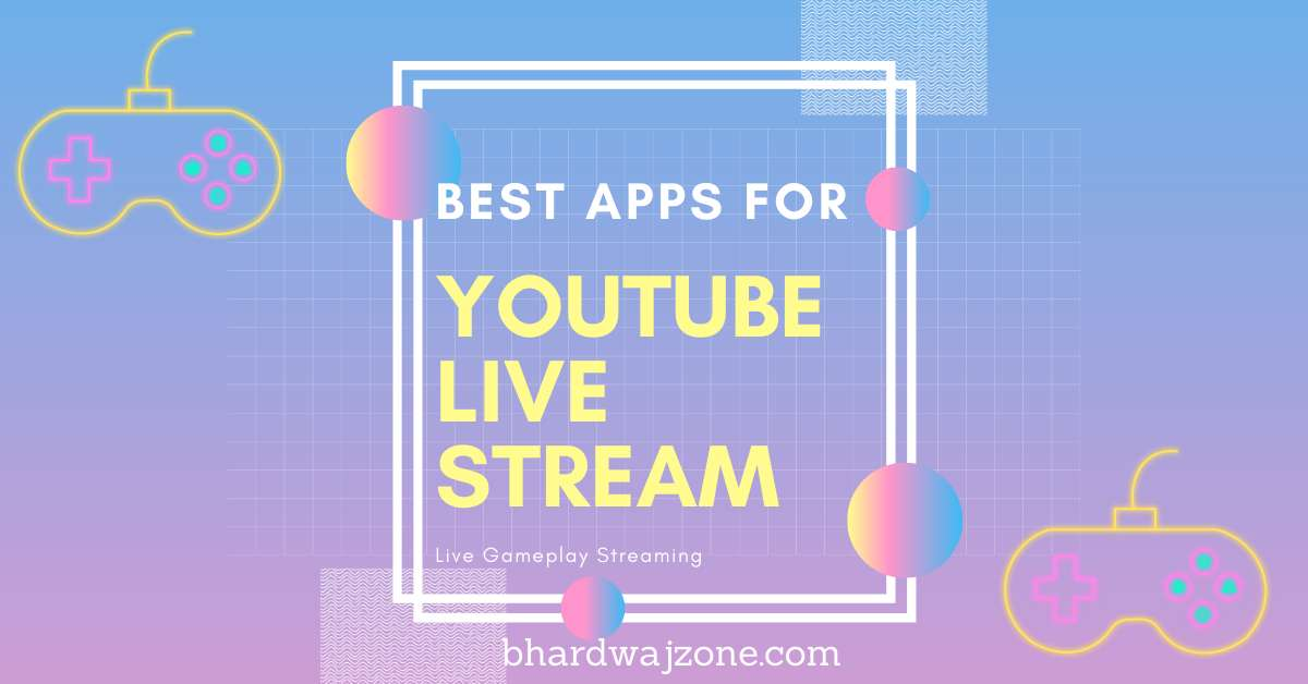 BEST YOUTUBE LIVE STREAMING APP FOR ANDROID