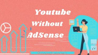 10 How to Earn Money from YouTube Without Adsense 2021 | 2 x Better