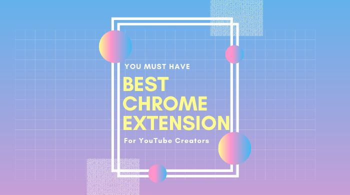 Best YouTube Extensions for Creators