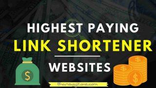 Top 13+ Highest Paying URL Shortener Sites 2021 | (Earn $22 )