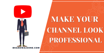 [6 Tips] Make Your YouTube Channel Look Professional 2021