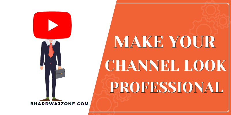 Make Your YouTube Channel Look Professional